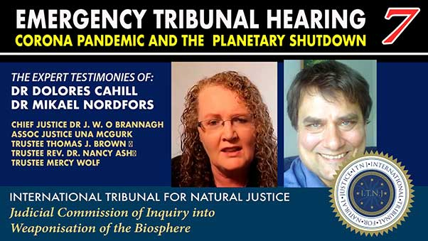 Emergency Tribunal Hearing 7 - Corona Pandemic and the Planetary Shutdown - Dr Dolores Cahill - Dr Mikael Nordfors